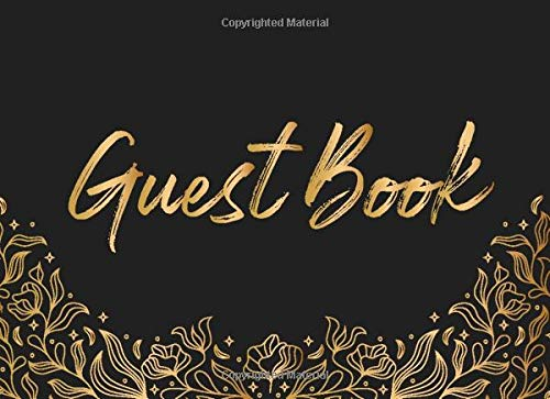 Guest Book: Elegant Floral Black Golden Wedding, Anniversary, Birthday, Bridal Shower, Baby Shower Guestbook For Guests to Sign In With Message