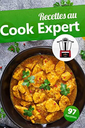 Recettes au Cook Expert: Avec un robot cuiseur Cook Expert...