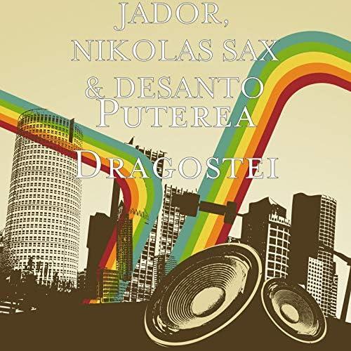 Jador, NIKOLAS SAX & Desanto