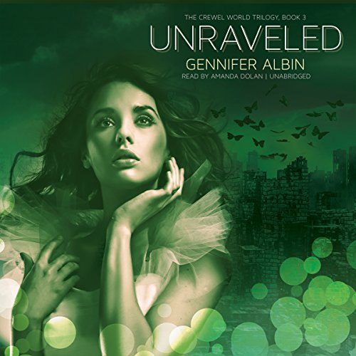 Unraveled     Crewel World Trilogy, Book 3              By:                                                                                                                                 Gennifer Albin                               Narrated by:                                                                                                                                 Amanda Dolan                      Length: 7 hrs and 50 mins     38 ratings     Overall 3.9