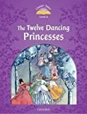 Classic Tales Elementary 2 The Twelve Dancing Pri (Classic Tales Second Edition)