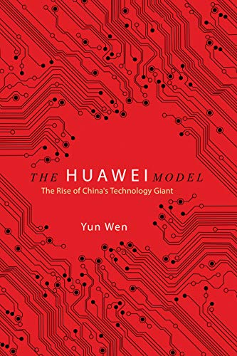 The Huawei Model: The Rise of China