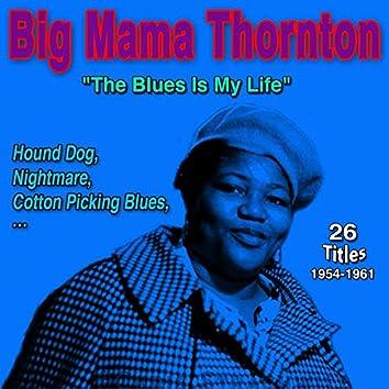 "Big Mama Thornton ""Blues Is My Life"" (Hound Dog (1954-1961))"