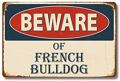 Outdoor Vintage Aluminum Retro Metal Sign Best Gift for Shop/Garage/Bar/Club/Cafe/Wall Decor, Beware of French Bulldog Classic Plaque 12 x 18 inch
