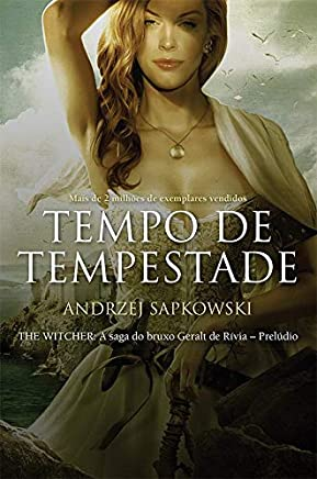 Tempo de Tempestade - The Witcher - A Saga do Bruxo Geralt de Rivia - Prelúdio