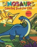 Dinosaur Coloring Book for Kids: Great Gift for Boys & Girls, Ages 4-8.: T-Rex, Triceratops, Stegosaurus, Spinosaurus, Allosaurus, Diplodocus and more!!!
