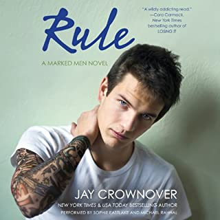 Rule     A Marked Men Novel              By:                                                                                                                                 Jay Crownover                               Narrated by:                                                                                                                                 Sophie Eastlake,                                                                                        Michael Rahhal                      Length: 10 hrs and 18 mins     1,668 ratings     Overall 4.5