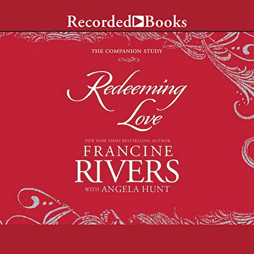 Redeeming Love: The Companion Study cover art