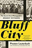 Bluff City: The Secret Life of Photographer Ernest Withers