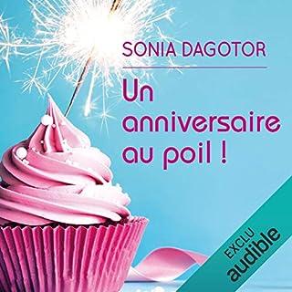 Un anniversaire au poil                   De :                                                                                                                                 Sonia Dagotor                               Lu par :                                                                                                                                 Ilana Castro                      Durée : 5 h et 3 min     65 notations     Global 3,9