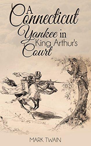 Ebook A Connecticut Yankee In King Arthurs Court By Mark Twain