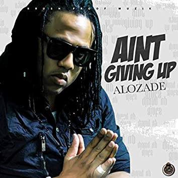 Ain't Giving Up