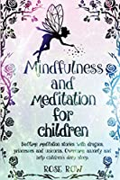Mindfulness and Meditation for Children: Bedtime meditation stories with dragons, princesses and unicorns. Overcome anxiety and help children's deep sleep (Bedtime Stories)