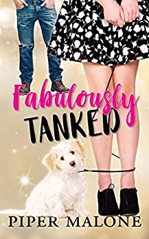 Fabulously Tanked by [Piper Malone]