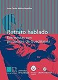 Retrato hablado: Entrevistas con personajes de Guadalajara