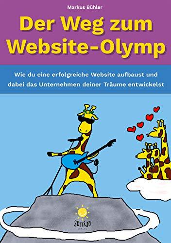 Der Weg zum Website-Olymp: Wie du eine erfolgreiche Website aufbaust und dabei das Unternehmen deiner Träume entwickelst