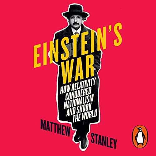 Einstein's War     How Relativity Conquered Nationalism and Shook the World              De :                                                                                                                                 Matthew Stanley                               Lu par :                                                                                                                                 Matthew Stanley                      Durée : 12 h et 3 min     Pas de notations     Global 0,0