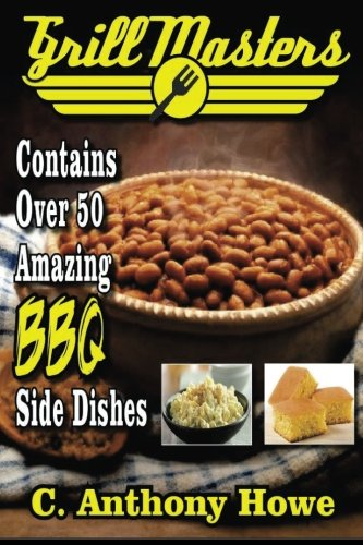 Grill Masters Contains Over 50 Amazing BBQ Side Dishes (MASTER CHEF SERIES, Band 2)