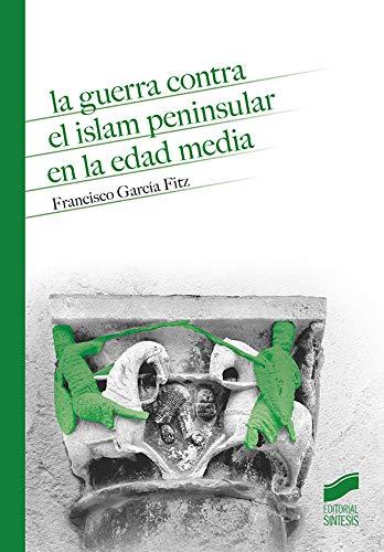 La guerra contra el islam peninsular en la Edad Media (Historia nº 15)