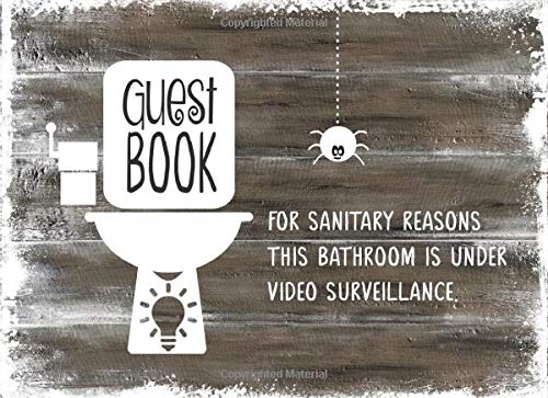 Bathroom Guest Book: Funny Humor Sign In Guestbook - Hilarious Guided Log Book To Fill In With Weird Rules, Illustrations, Prompts - Crazy Gag Gift Wooden Design