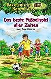 Das magische Baumhaus 50 - Das beste Fußballspiel aller Zeiten: Kinderbuch über die Fußball-Weltmeisterschaft 1970 für Mädchen und Jungen ab 8 Jahre