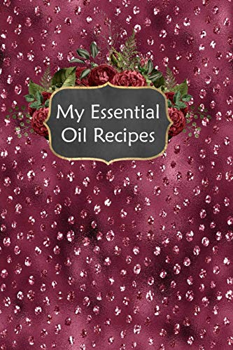 My Essential Oil Recipes: Blank Book To Write In For Aromatherapy Topical & Diffuser Recipe Natural Medicine Notebook For Women #13