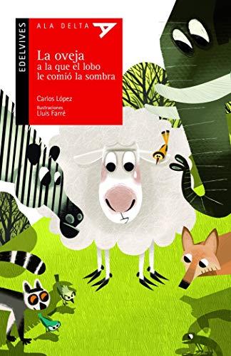 La oveja a la que el lobo le comió la sombra: 93 (Ala Delta - Serie roja)