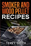 Smoker and wood pellet recipes