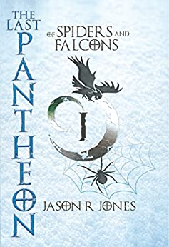 The Last Pantheon: of spiders and falcons by [Jason R Jones, Andres Castro]