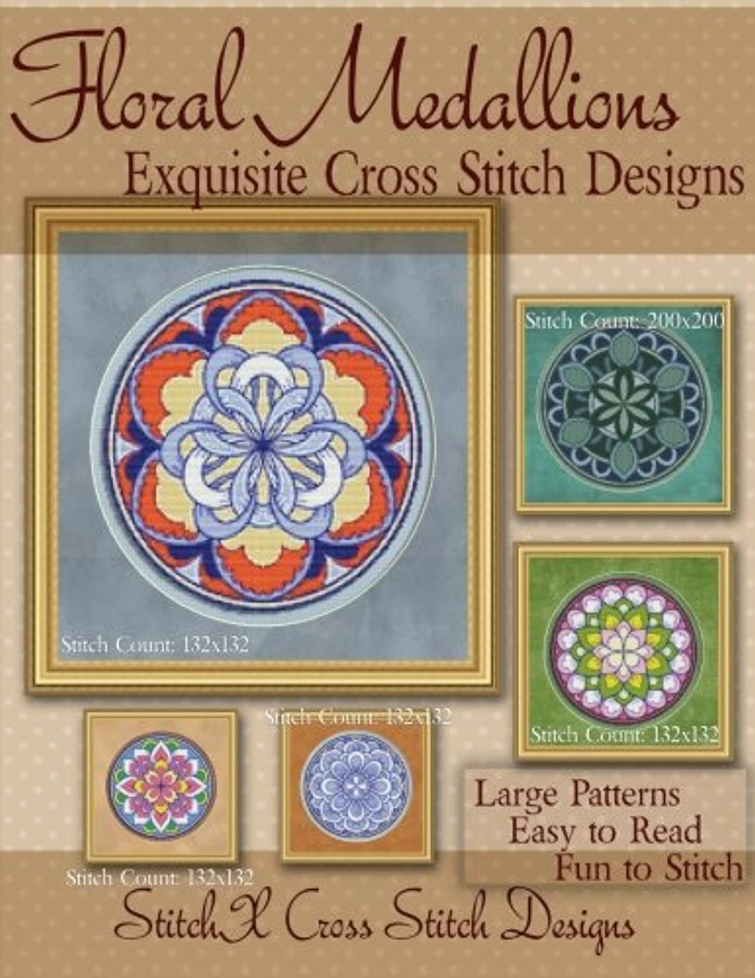 Floral Medallions Exquisite Cross Stitch designs: Five Designs for Cross Stitch in Fun Geometric Styles