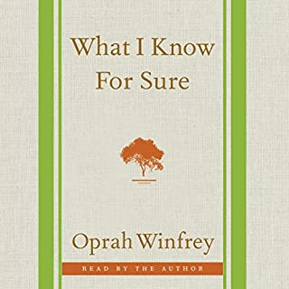What I Know for Sure                   By:                                                                                                                                 Oprah Winfrey                               Narrated by:                                                                                                                                 Oprah Winfrey                      Length: 3 hrs and 53 mins     6,717 ratings     Overall 4.8