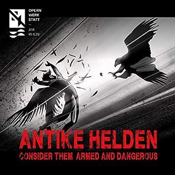 Antike Helden - consider them armed and dangerous