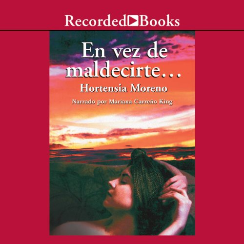 En vez de maldecirte [Instead of Cursing You (Texto Completo)] audiobook cover art