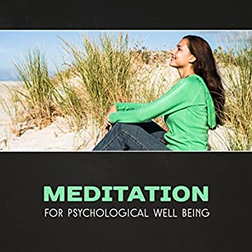 Meditation for Psychological Well Being – Healing New Age Music, Calmness & Peace, Feel Better, Yoga for Mood Improvement, Soothing Mindfulness, Stress Reduction