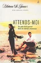 ATTENDS-MOI : LES JOIES DE LA PURET? DANS LA RELATION AMOUREUSE by REBECCA SAINT-JAMES (January 19,2003)