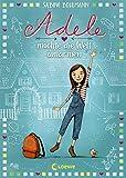 Adele möchte die Welt umarmen: Kinderbuch zum Vorlesen und Selberlesen