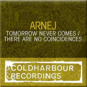 Tomorrow Never Comes / There Are No Coincidences
