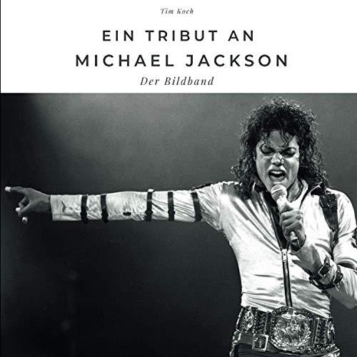 Ein Tribut an Michael Jackson: Der Bildband: Der Bildband. Sonderausgabe, verfügbar nur bei Amazon