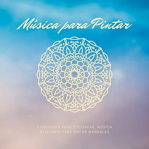 Música para Pintar – Canciones para Colorear, Música Relajante para Pintar Mandalas