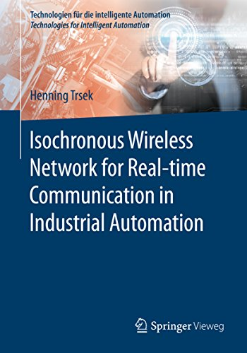 Isochronous Wireless Network for Real-time Communication in Industrial Automation (Technologien für die intelligente Automation) (English Edition)