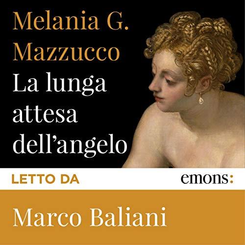 La lunga attesa dell'angelo                   Di:                                                                                                                                 Melania G. Mazzucco                               Letto da:                                                                                                                                 Marco Baliani                      Durata:  17 ore e 27 min     43 recensioni     Totali 4,7