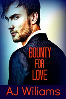 Bounty for Love (Bounty for Hire) by [AJ Wiliams, Lyn Stanzione, Lea-Ellen Borg]