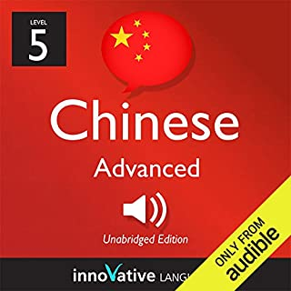 Learn Chinese with Innovative Language's Proven Language System - Level 5: Advanced Chinese audiobook cover art
