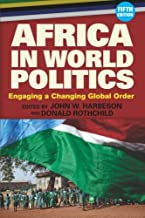 Africa in World Politics: Engaging A Changing Global Order