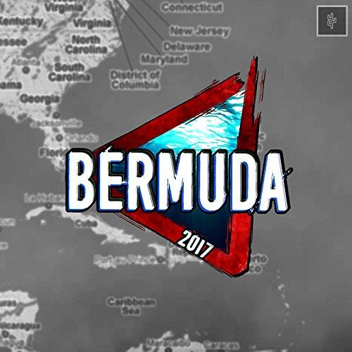 Bermuda 2017 [Explicit]