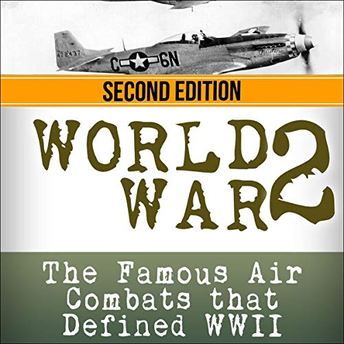 World War 2: Air Battles: The Famous Air Combats that Defined WWII Titelbild
