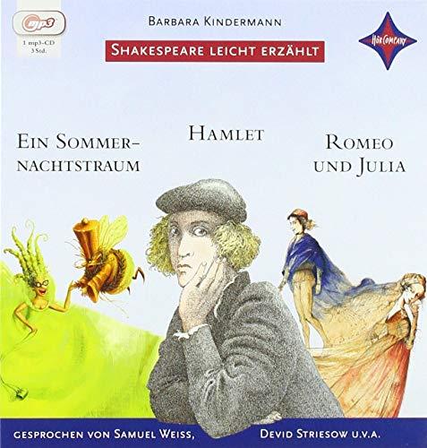 Weltliteratur für Kinder: Shakespeare leicht erzählt, 3er-Box: Romeo und Julia, Hamlet, Ein Sommernachtstraum: Sprecher: Devid Striesow, Samuel Weiss, ... u.a. 1-mp3-CD, Laufzeit ca. 3 Std. 10 Min.