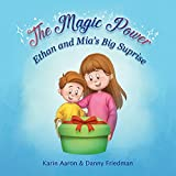 Ethan and Mia's Big Surprise: The kids want a dog for Christmas, but they need to prove that they can take care of him. How will their magic power help? (The Magic Power) (English Edition)