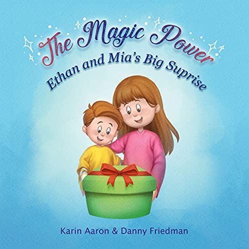 Ethan and Mia's Big Surprise: The kids want a dog for Christmas, but they need to prove that they can take care of him. How will their magic power help? (The Magic Power)