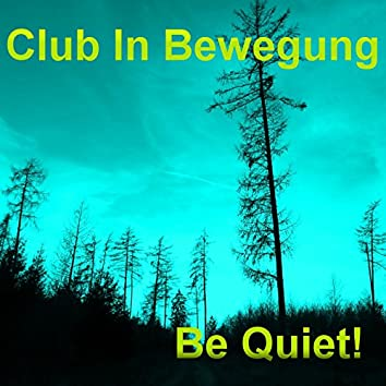 Be Quiet! (Club Mix)
